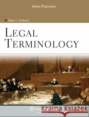 Legal Terminology Robert J. Glidewell J. D. Glidewell 9780735576971