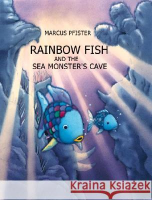 Rainbow Fish and the Sea Monsters' Cave Marcus Pfister J. Alison James 9780735815360 Nord-Sud Verlag