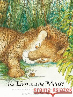The Lion and the Mouse Aesop                                    Bernadette Watts Bernadette Watts 9780735821293