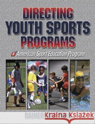 Directing Youth Sports Programs Rainer Martens 9780736036962