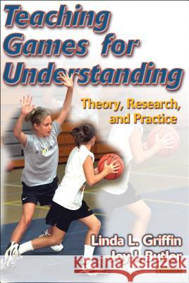 Teaching Games for Understanding: Theory, Research and Practice Linda Griffin 9780736045940