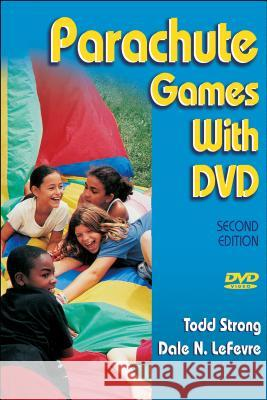 Parachute Games [With DVD] Todd Strong Dale N. Lefevre 9780736063630