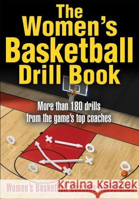 The Women's Basketball Drill Book Womens Basketball Coaches Association    Betty Jaynes 9780736068468