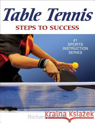 Table Tennis: Steps to Success Richard McAfee 9780736077316