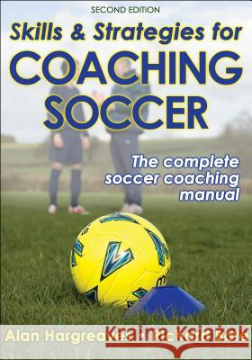 Skills & Strategies for Coaching Soccer Alan Hargreaves Richard Bate 9780736080224