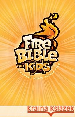 Fire Bible for Kids-NIV: Becoming God's Power Kids Gospel Publishing House 9780736104494