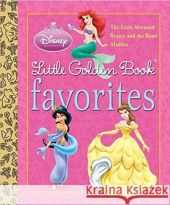 Disney Princess Little Golden Book Favorites (Disney Princess) Teddy Slater Karen Kreider Michael Teitelbaum 9780736425674 Random House Disney