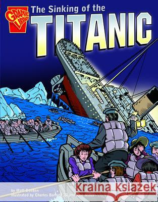 Sinking of the Titanic Matt Doeden 9780736838344