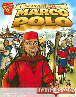 The Adventures of Marco Polo Roger Smalley Brian Bascle Margaretta S. Handke 9780736852401
