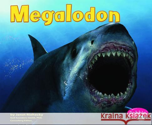 Megalodon Janet Riehecky Gail Saunders-Smith Jack Horner 9780736853545