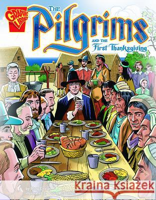 The Pilgrims and the First Thanksgiving Mary Englar Peter McDonnell Melodie Andrews 9780736854924