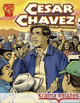 Cesar Chavez: Fighting for Farmworkers Eric Braun Harry Roland Al Milgrom 9780736861915 Capstone Press