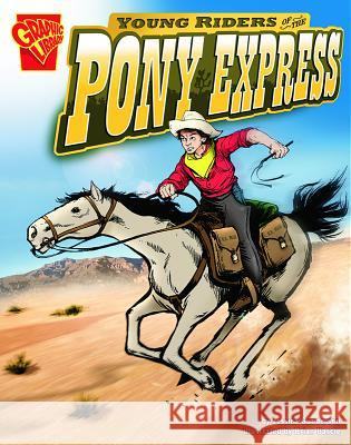 Young Riders of the Pony Express Jessica Sarah Gunderson Brian Bascle 9780736868839