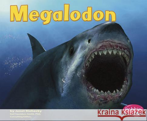Megalodon Janet Riehecky Gail Saunders-Smith Jack Horner 9780736869119