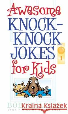 Awesome Knock-Knock Jokes for Kids Bob Phillips 9780736917148