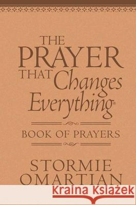 The Prayer That Changes Everything(r) Book of Prayers Milano Softone(tm): The Hidden Power of Praising God Stormie Omartian 9780736922074