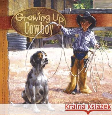Growing Up Cowboy Jack Sorenson 9780736922289