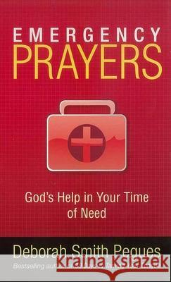 Emergency Prayers: God's Help in Your Time of Need Deborah Smith Pegues 9780736922463