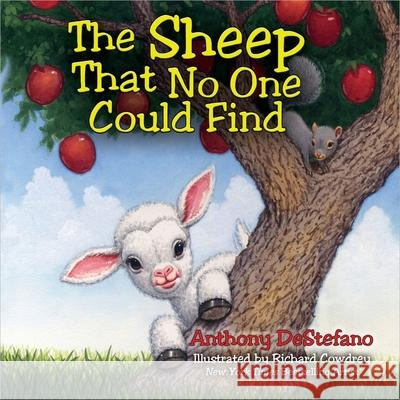 The Sheep That No One Could Find Anthony DeStefano Richard Cowdrey 9780736956116