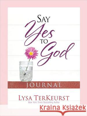 Say Yes to God Journal Lysa TerKeurst 9780736961196