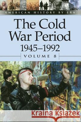 The Cold War Period 1945-1992 Gale Group 9780737711455