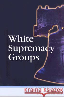 White Supremacy Groups Mitchell Young 9780737737004