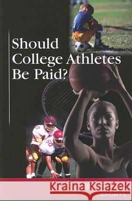 Should College Athletes Be Paid? Geoff Griffin 9780737737905