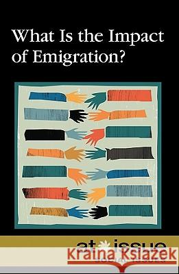 What Is the Impact of Emigration? Greenhaven Press 9780737746969