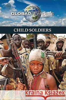 Child Soldiers Candice Mancini 9780737748406