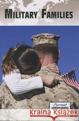 Military Families Gale 9780737768794 Greenhaven Press