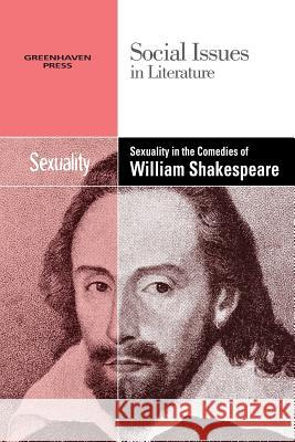 Sexality in the Comedies of William Shakespeare Gale 9780737769838