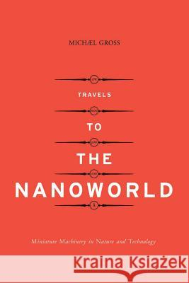 Travels To The Nanoworld Michael Gross 9780738204444