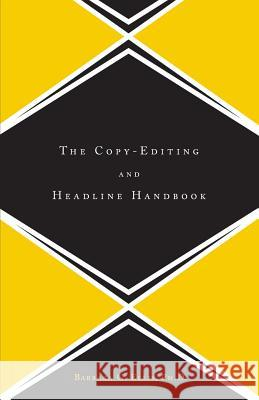 The Copy Editing And Headline Handbook Barbara G. Ellis 9780738204598