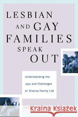 Lesbian and Gay Families Speak Out: Understanding the Joys and Challenges of Diverse Family Life Jane Drucker Harold M. Schulweis 9780738204666 Perseus Publishing