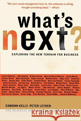 What's Next?: Exploring the New Terrain for Business Eamonn Kelly Peter Leyden Global Business Network 9780738208558