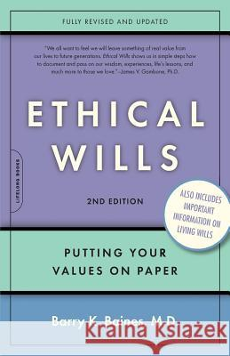 Ethical Wills: Putting Your Values on Paper Barry K. Baines 9780738210551
