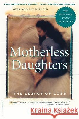 Motherless Daughters : The Legacy of Loss, 20th Anniversary Edition Hope Edelman 9780738217734