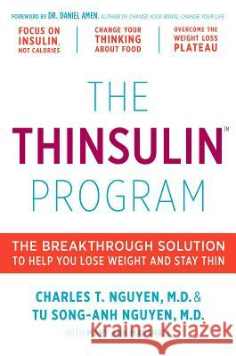 The Thinsulin Program: The Breakthrough Solution to Help You Lose Weight and Stay Thin Charles Nguyen Tu Nguyen 9780738218731