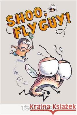 Shoo, Fly Guy! Tedd Arnold 9780738383330 Turtleback Books: A Division of Sanval