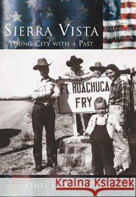 Sierra Vista:: Young City with a Past Athel Jockson Price 9780738524344