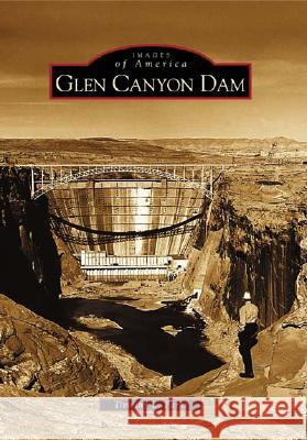 Glen Canyon Dam Timothy L. Parks 9780738528755