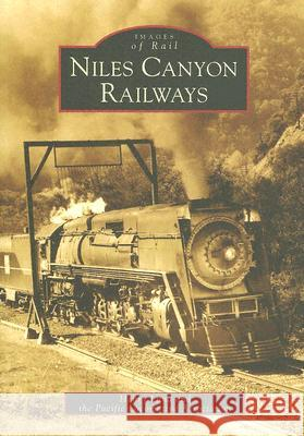 Niles Canyon Railways Henry Luna Pacific Locomotive Association           The Pacific Locomotive Association 9780738529837