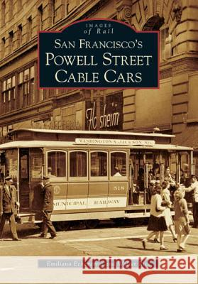 San Francisco's Powell Street Cable Cars Emiliano Echeverria Walter Rice 9780738530475