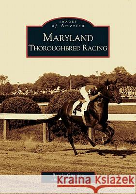 Maryland Thoroughbred Racing Brooke Gunning Paige Horine 9780738541549 Arcadia Publishing (SC)