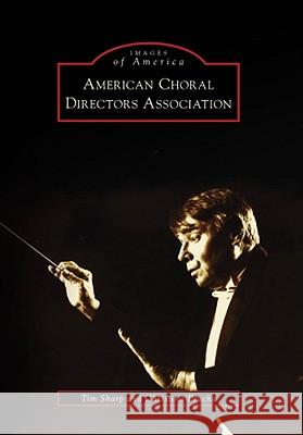 American Choral Directors Association Tim Sharp Christina Prucha 9780738560724