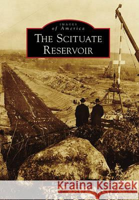 The Scituate Reservoir Raymond A. Wolf 9780738573809