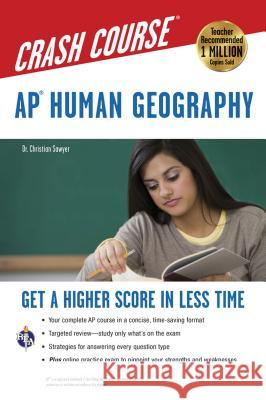 Ap(r) Human Geography Crash Course Book + Online Christian Sawyer 9780738609324
