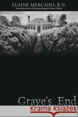 Grave's End: A True Ghost Story Elaine Mercado Hans Holzer 9780738700038