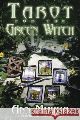 Tarot for the Green Witch Ann Moura Aoumiel                                  Michael Ed. Hill 9780738702889
