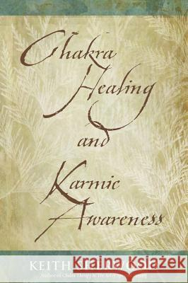 Chakra Healing and Karmic Awareness Keith Sherwood 9780738703541